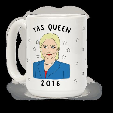 mug15oz-whi-z1-t-yas-queen-hillary-clinton-2016