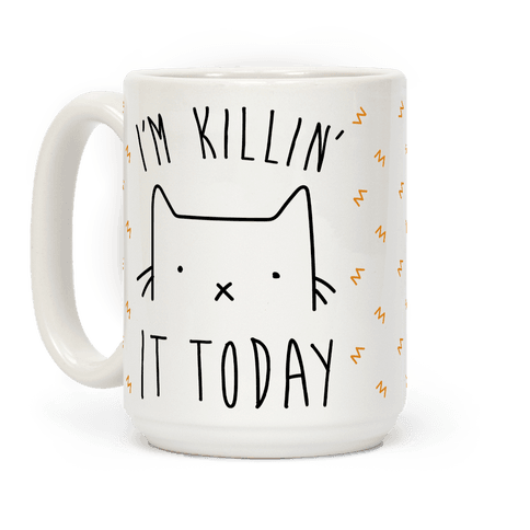 mug15oz-whi-z1-t-i-m-killin-it-today